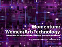 Momentum: Women/Art/Technology Rutgers University 2014